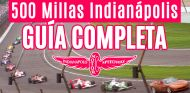 500 Millas de Indianápolis 2017: guía completa