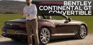 Al volante del nuevo Bentley Continental GT Convertible 2019 | SoyMotor.com
