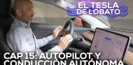 EL TESLA DE LOBATO - Cap 15: Autopilot y conducción autónoma, ¿estamos listos?