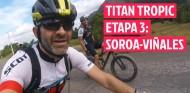 Titan Tropic - Etapa 3: Brindemos con gel de café - El Garaje de Lobato