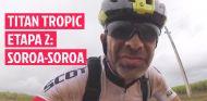 Titan Tropic - Etapa 2: Contra viento y cadena - SoyMotor.com